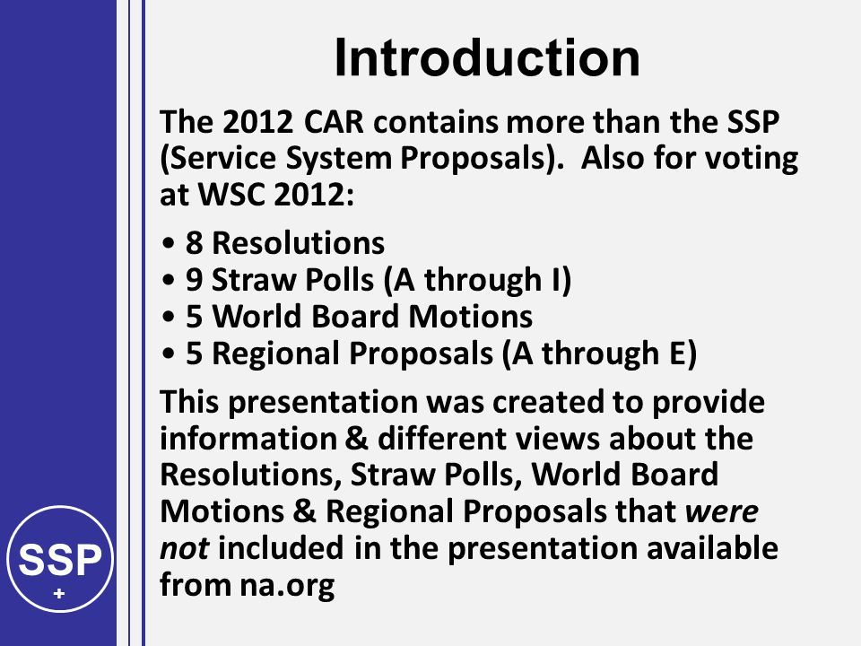 SSP + Introduction The 2012 CAR contains more than the SSP (Service System Proposals).
