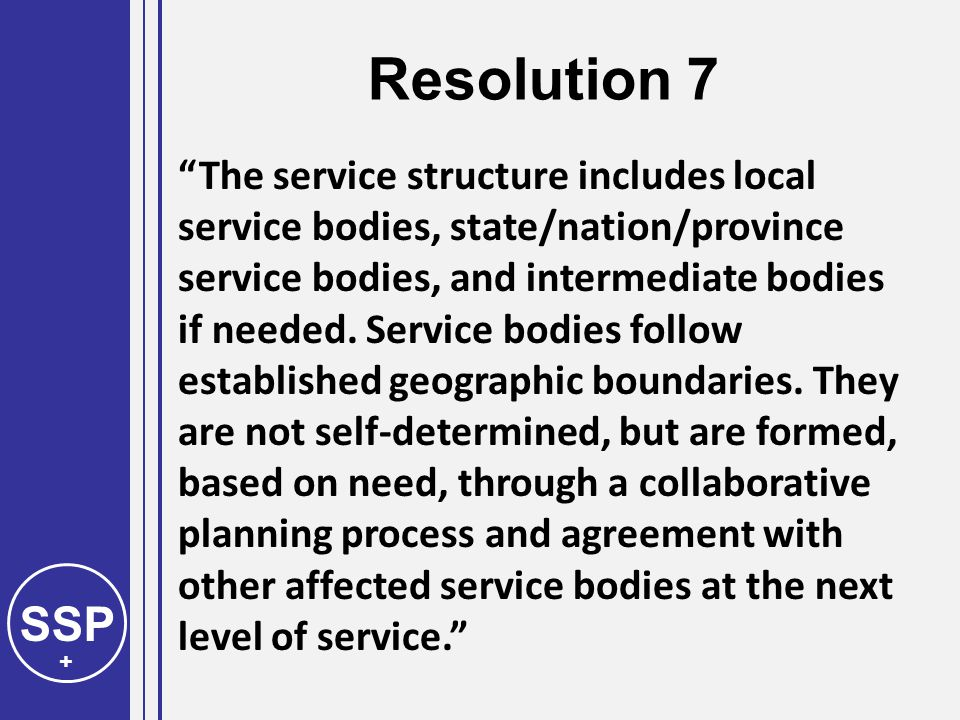 SSP + The service structure includes local service bodies, state/nation/province service bodies, and intermediate bodies if needed.