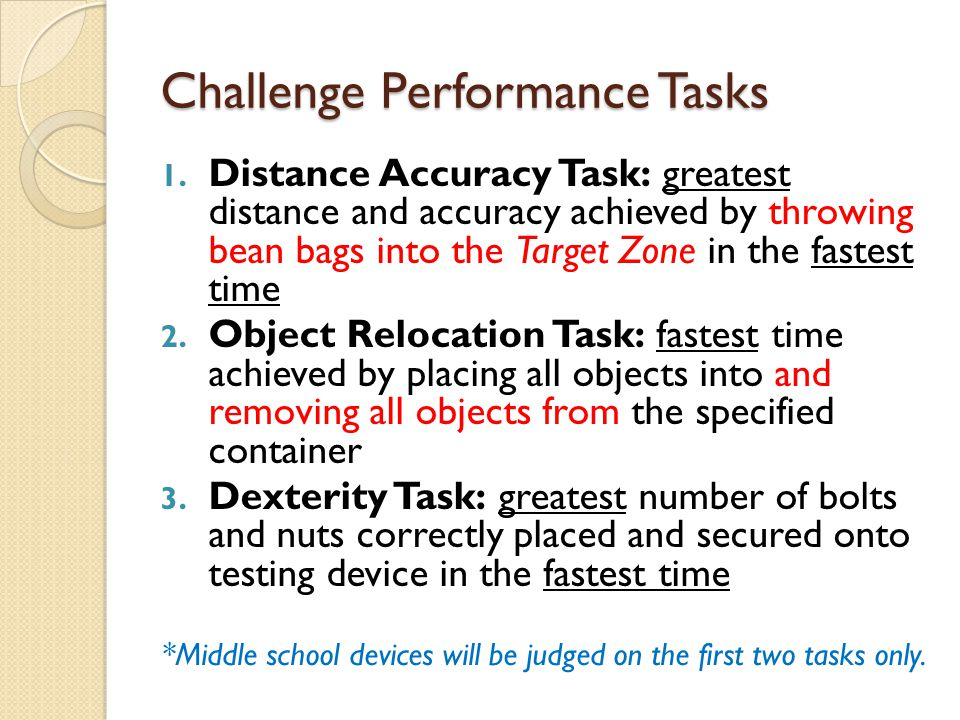 Challenge Performance Tasks 1. Distance Accuracy Task: greatest distance and accuracy achieved by throwing bean bags into the Target Zone in the faste