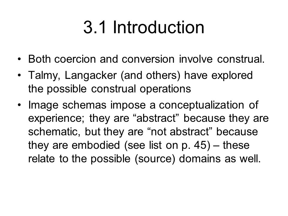 3.1 Introduction Both coercion and conversion involve construal.