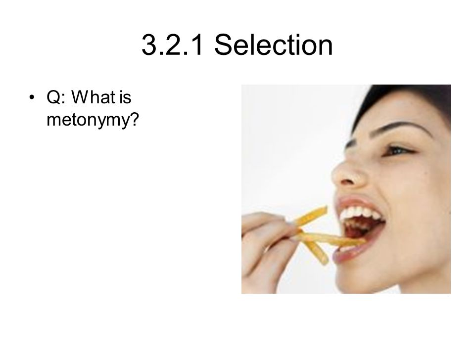 3.2.1 Selection Q: What is metonymy.