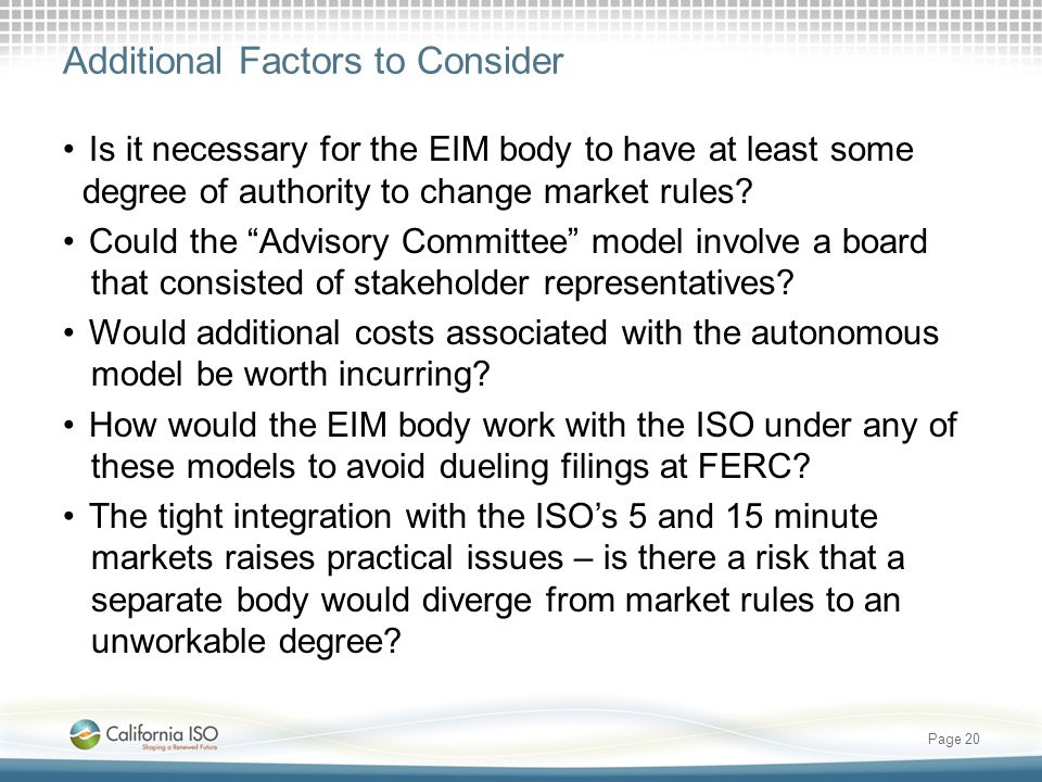 Additional Factors to Consider Is it necessary for the EIM body to have at least some degree of authority to change market rules.