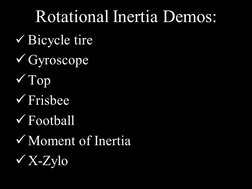 Rotational Inertia Demos: Bicycle tire Gyroscope Top Frisbee Football Moment of Inertia X-Zylo