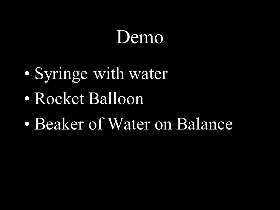 Demo Syringe with water Rocket Balloon Beaker of Water on Balance