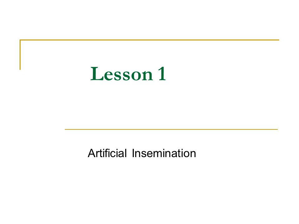 How is artificial insemination performed.A. First the semen must be collected.