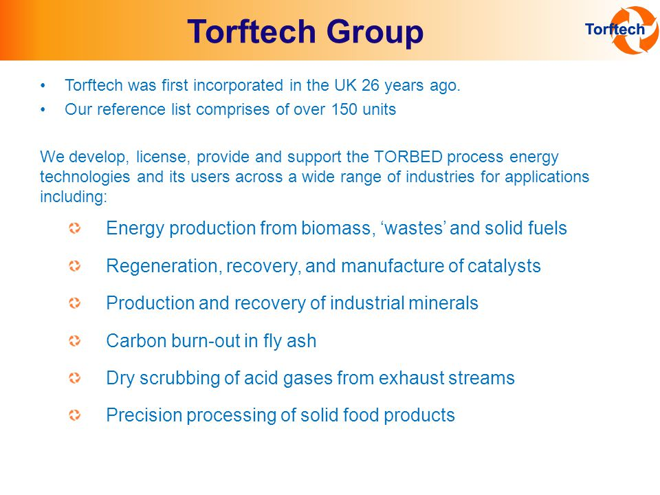Torftech was first incorporated in the UK 26 years ago.