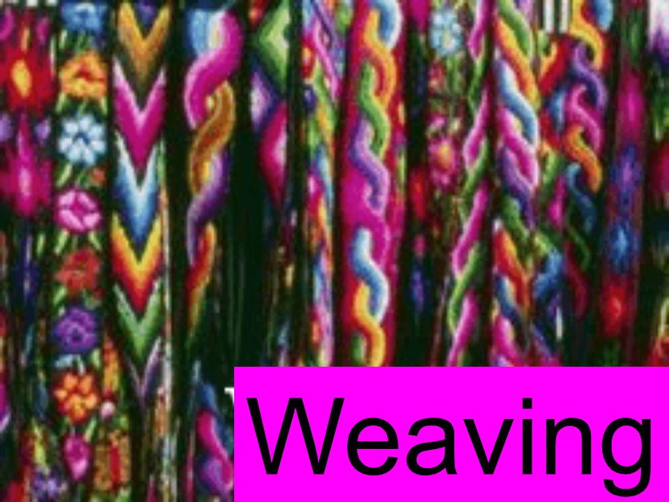 Weaving is an ancient craft that humans developed to meet the basic needs of clothing and shelter.