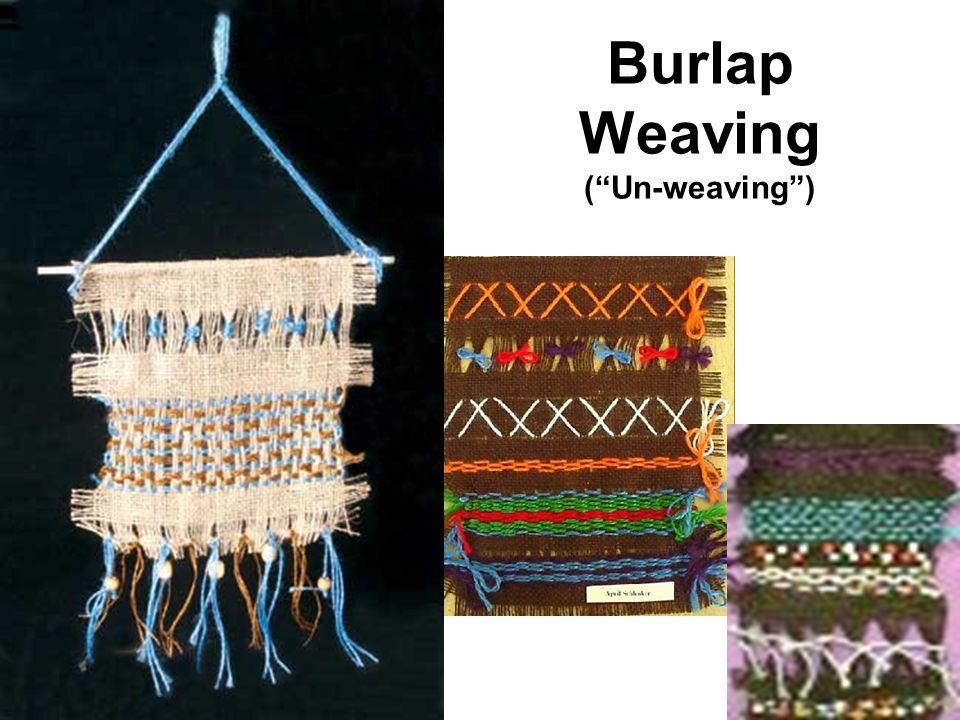 Burlap Weaving ( Un-weaving )