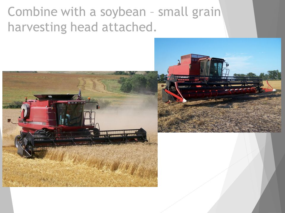 Combine with a soybean – small grain harvesting head attached.