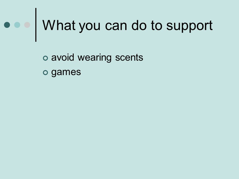 What you can do to support avoid wearing scents games