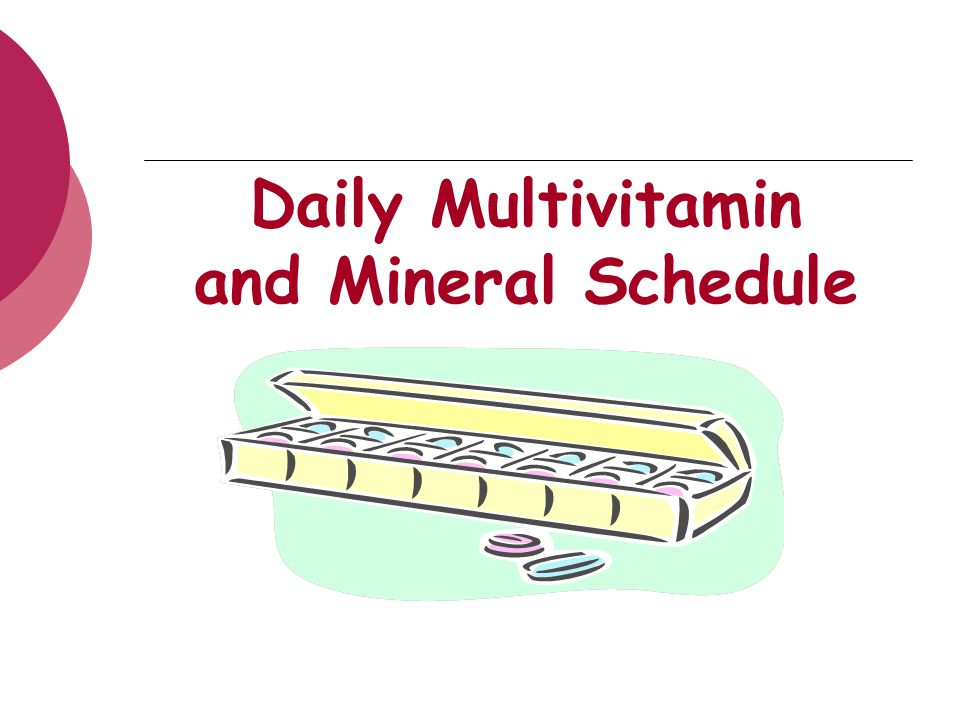 Daily Multivitamin and Mineral Schedule