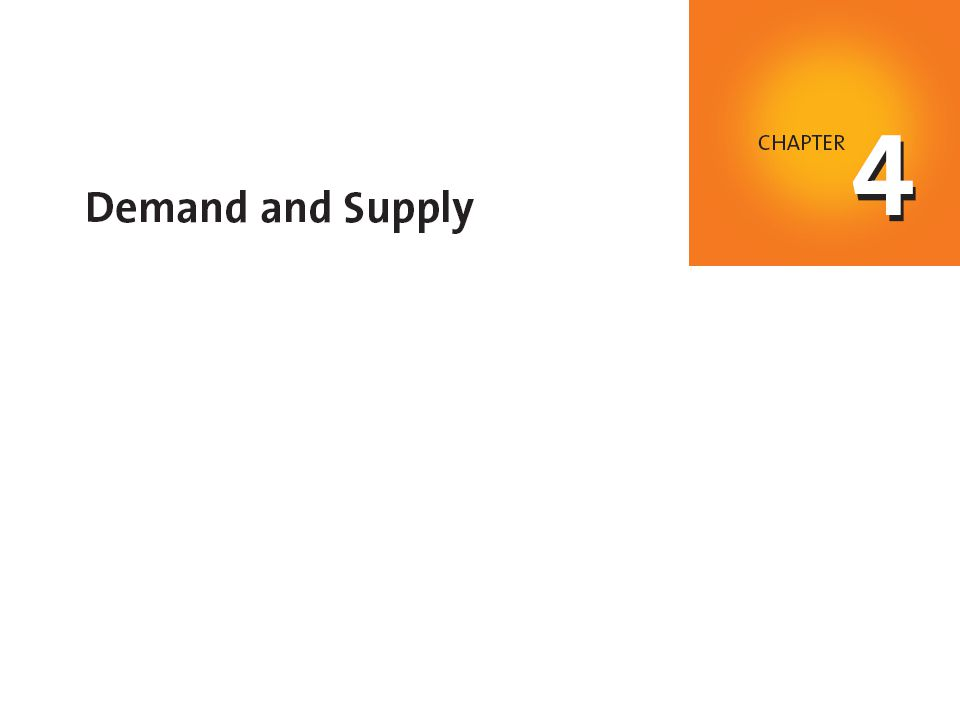 4.3 MARKET EQUILIBRIUM  Demand and supply in markets for goods, services, and resources determine quantities and prices.