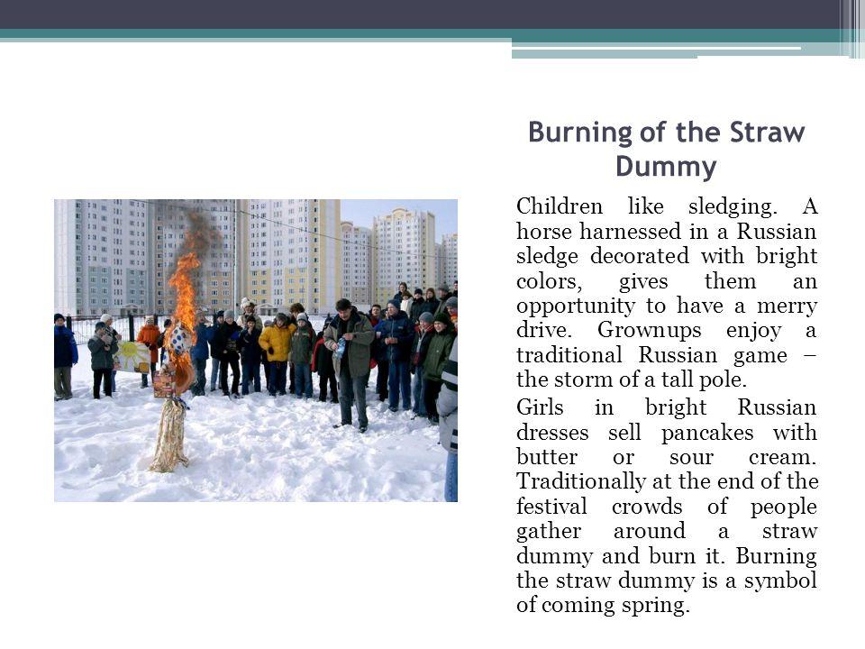 Burning of the Straw Dummy Children like sledging.