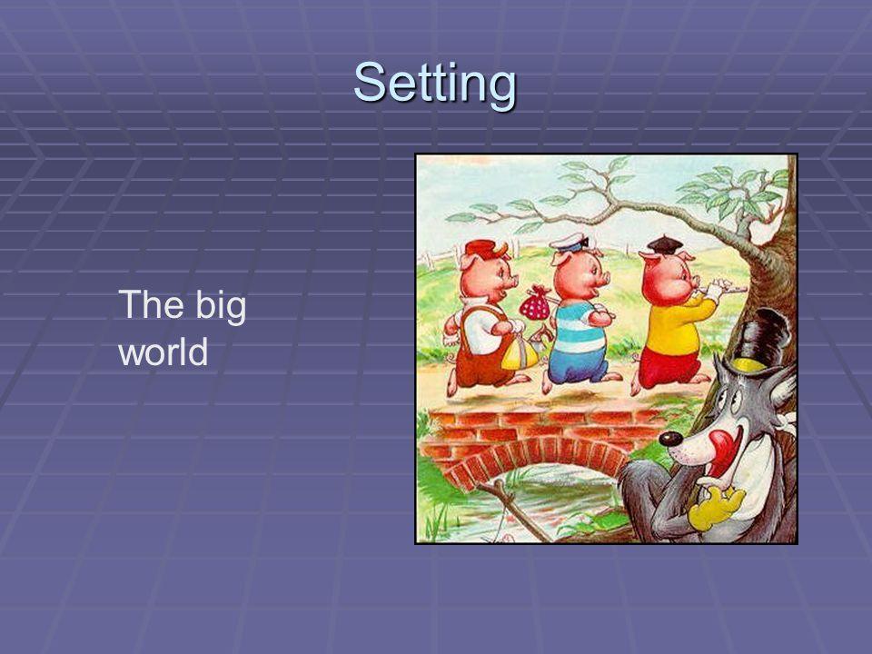 Setting The big world