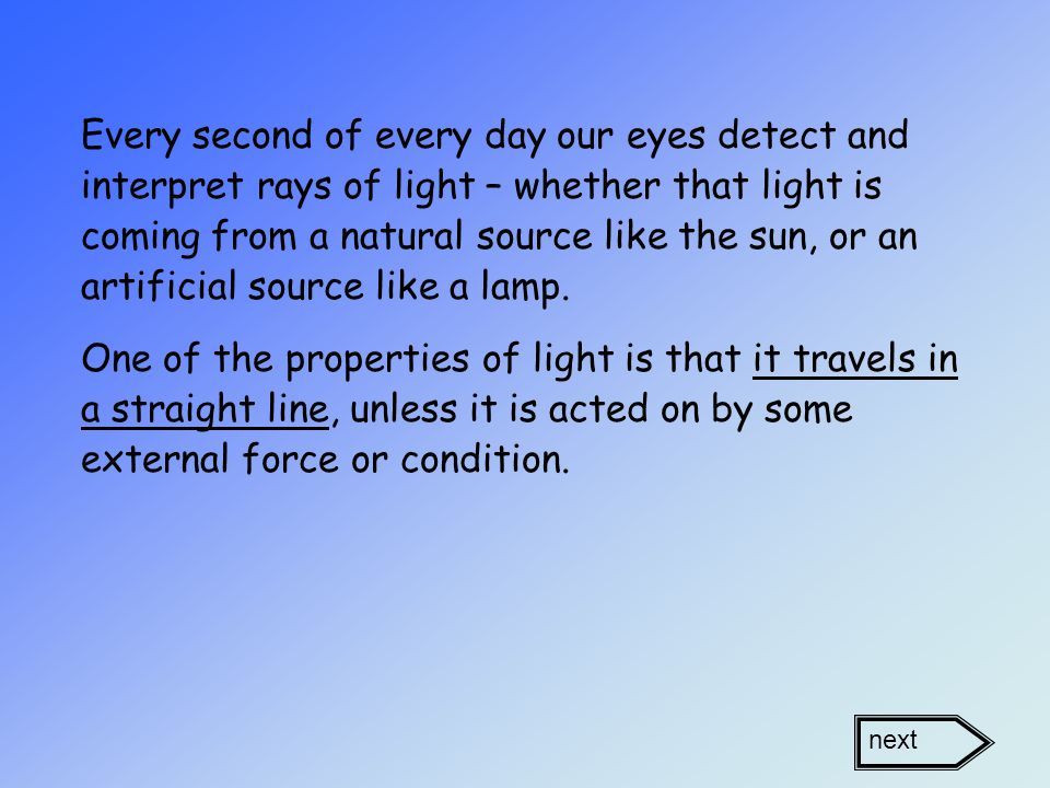 These answers are not correct because: Answer A - An opaque object would not allow light to pass through it.
