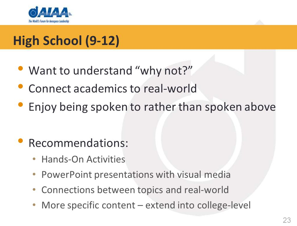 """23 High School (9-12) Want to understand """"why not?"""" Connect academics to real-world Enjoy being spoken to rather than spoken above Recommendations: Ha"""