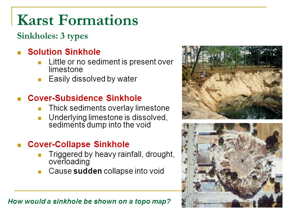Karst Formations Surface Water Features Karst regions are noted for their lack of well-established surface drainage.