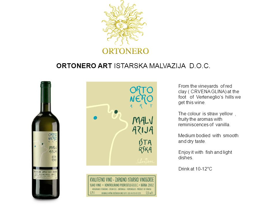 From the vineyards of red clay ( CRVENA GLINA) at the foot of Verteneglio's hills we get this wine.