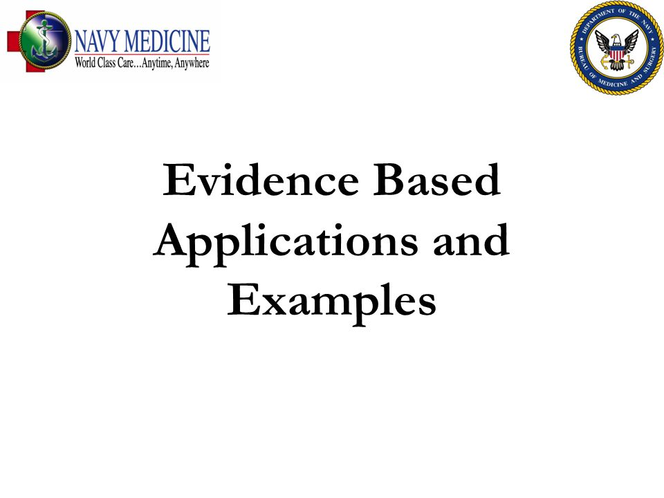 Evidence Based Applications and Examples