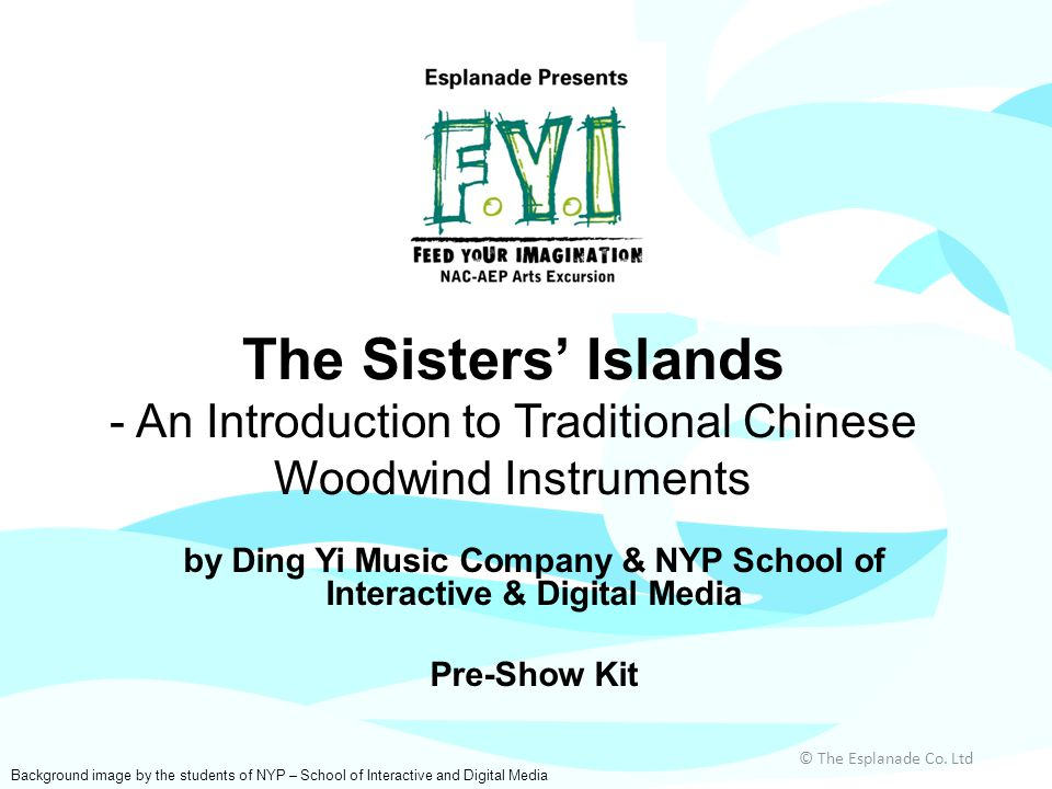 The Sisters' Islands - An Introduction to Traditional Chinese Woodwind Instruments © The Esplanade Co.