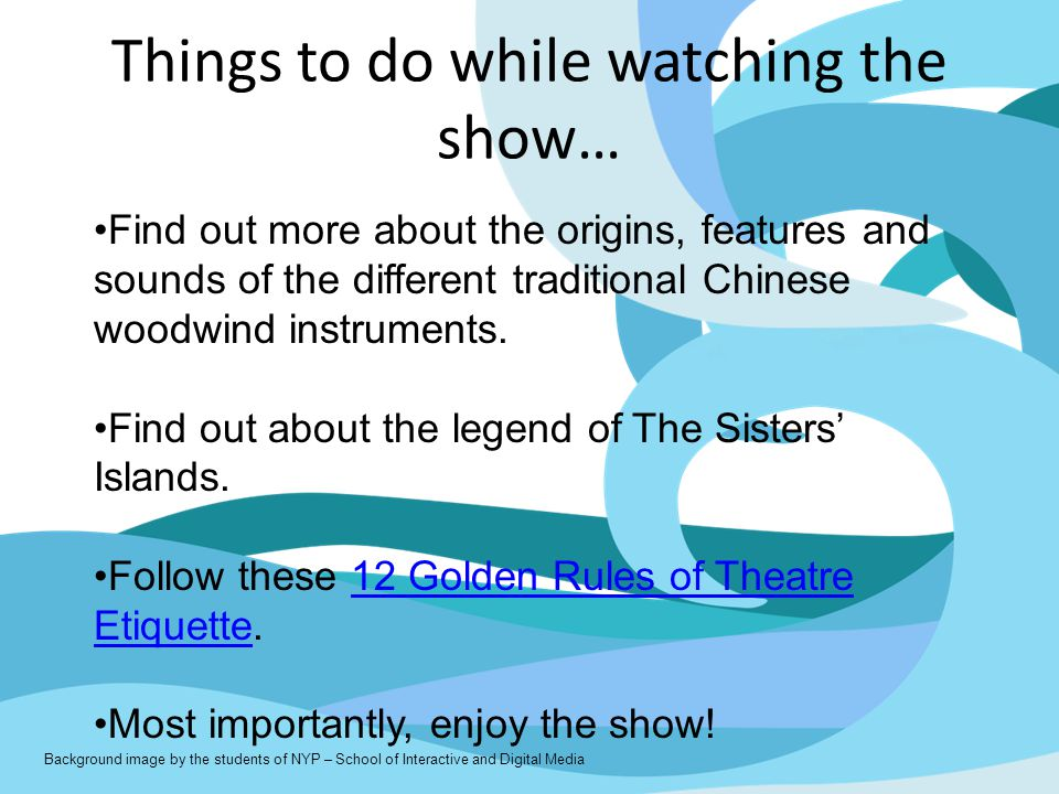 Things to do while watching the show… Find out more about the origins, features and sounds of the different traditional Chinese woodwind instruments.