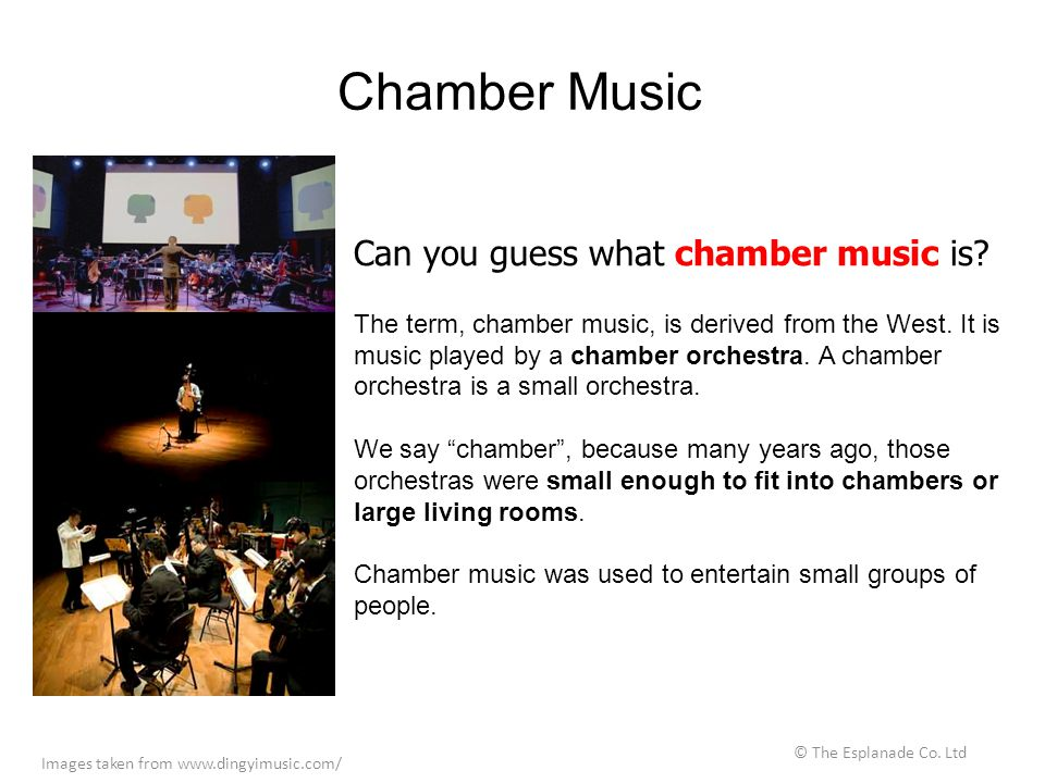 Chamber Music © The Esplanade Co. Ltd Can you guess what chamber music is.