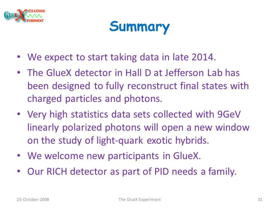 Summary We expect to start taking data in late 2014.