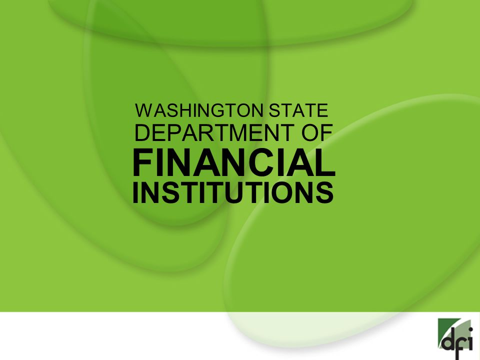 WASHINGTON STATE DEPARTMENT OF FINANCIAL INSTITUTIONS