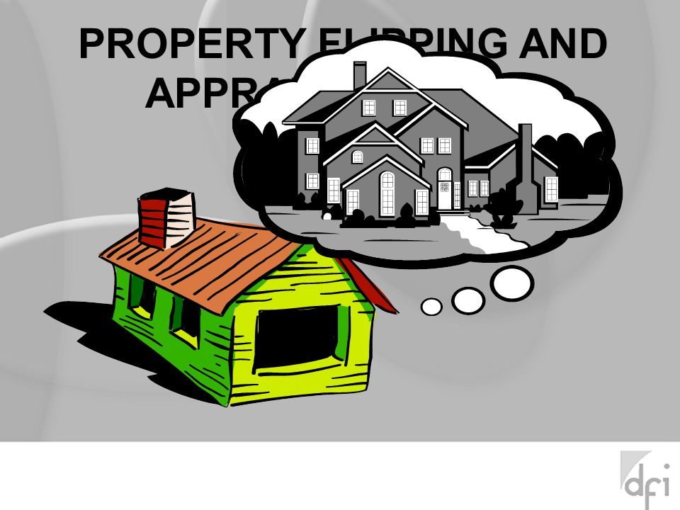 PROPERTY FLIPPING AND APPRAISAL FRAUD