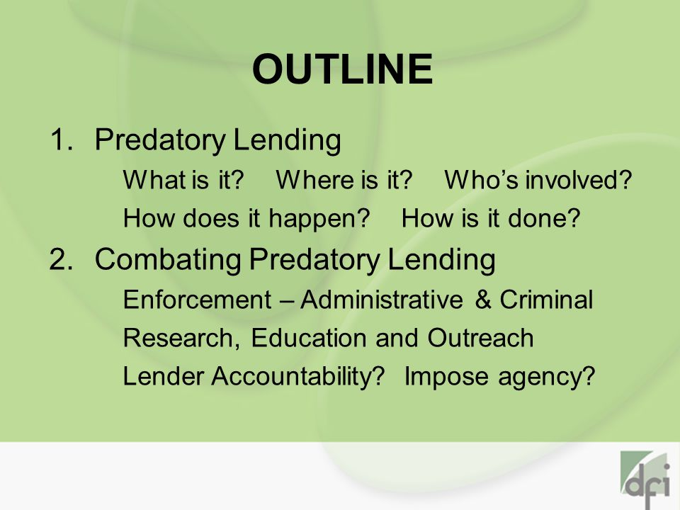 OUTLINE 1.Predatory Lending What is it. Where is it.