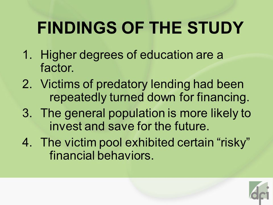 FINDINGS OF THE STUDY 1.Higher degrees of education are a factor.