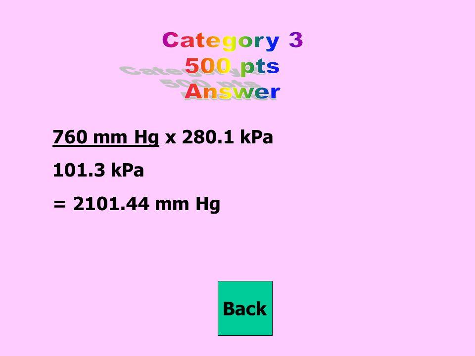 760 mm Hg x 280.1 kPa 101.3 kPa = 2101.44 mm Hg