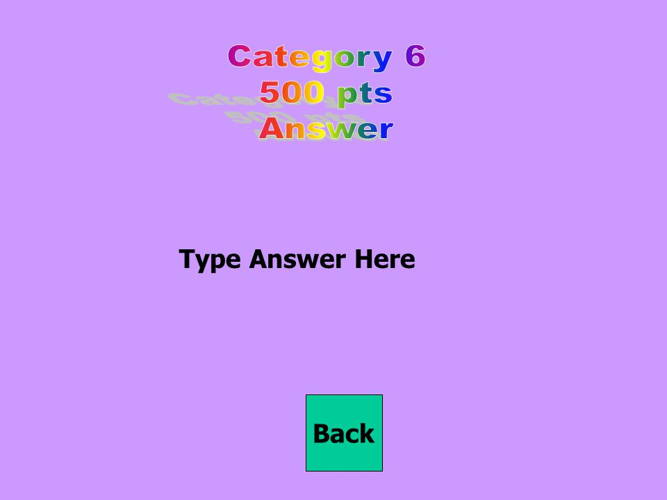 Type Answer Here Back