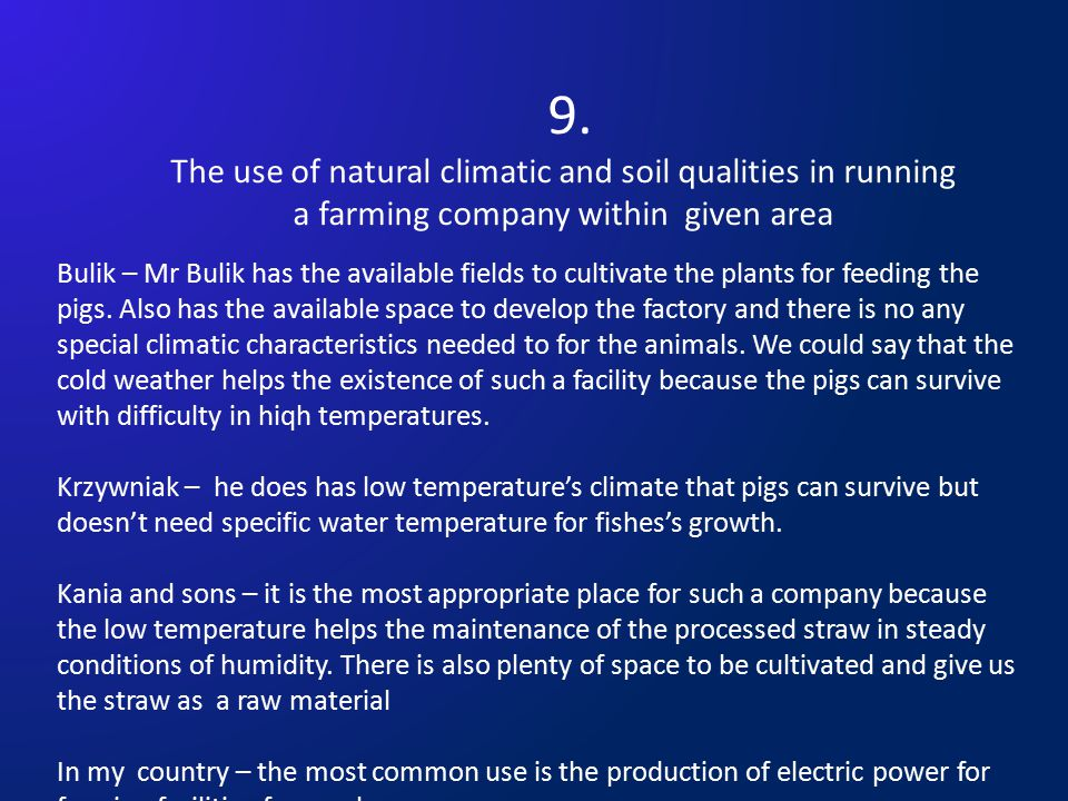 9. The use of natural climatic and soil qualities in running a farming company within given area Bulik – Mr Bulik has the available fields to cultivat