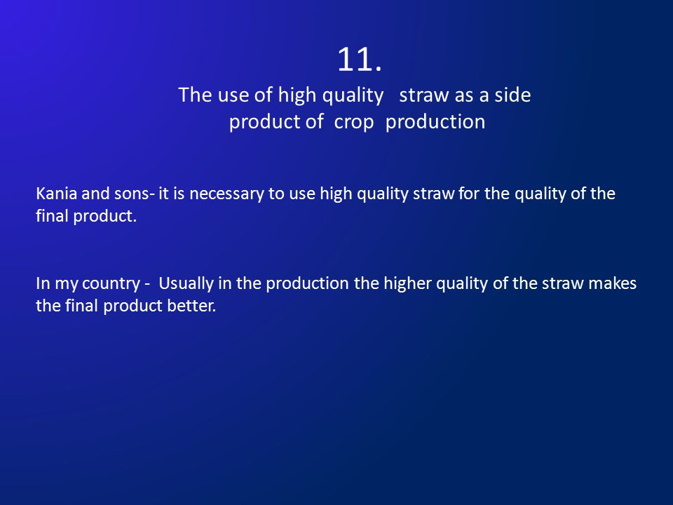11. The use of high quality straw as a side product of crop production Kania and sons- it is necessary to use high quality straw for the quality of th