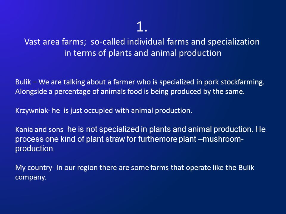 2.Family oriented business activity Bulik – all the family is focused just in animal production.