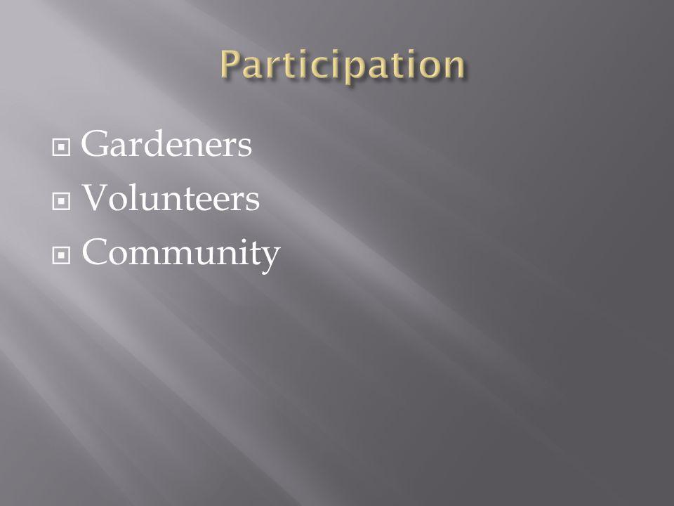  Gardeners  Volunteers  Community
