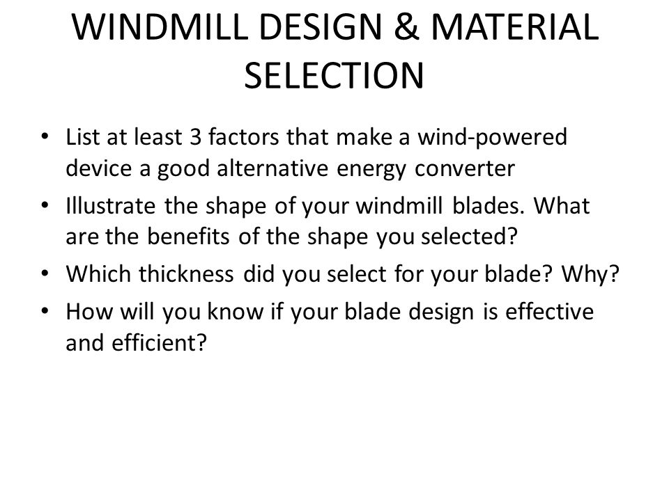 TRIAL AND ERROR Describe the features of the most efficient windmill.