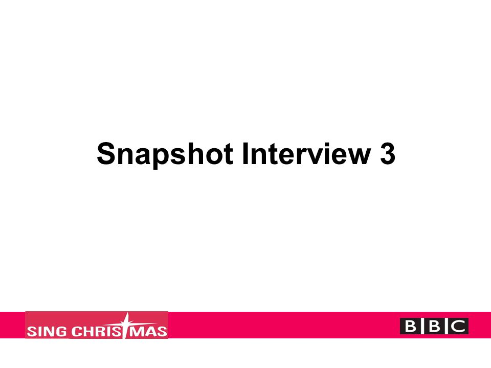 Snapshot Interview 3