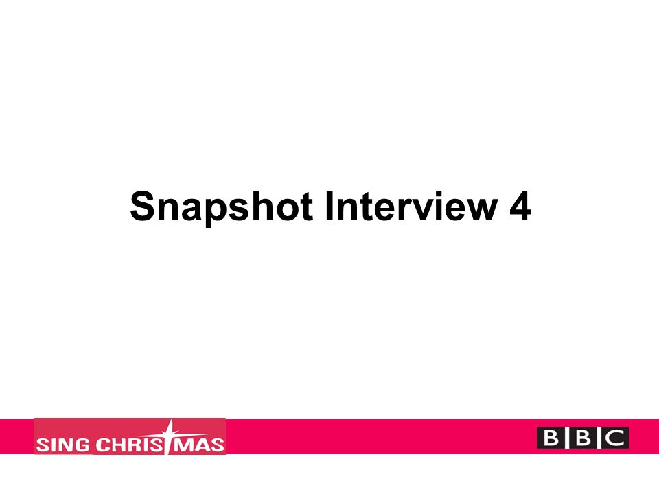 Snapshot Interview 4
