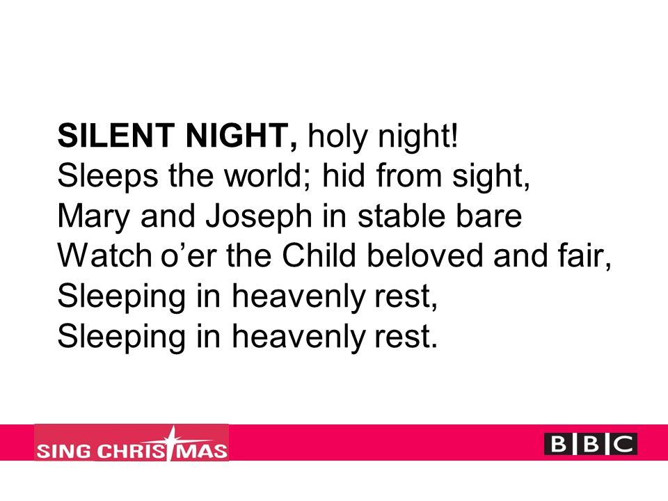 SILENT NIGHT, holy night.