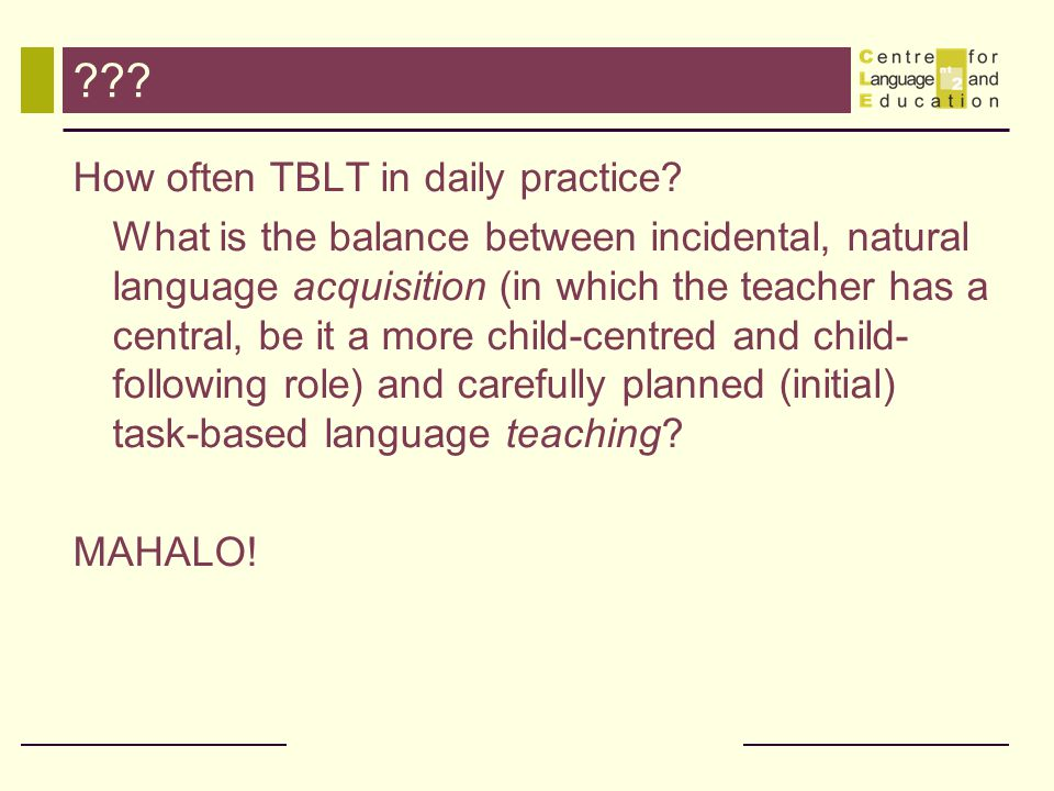 . How often TBLT in daily practice.