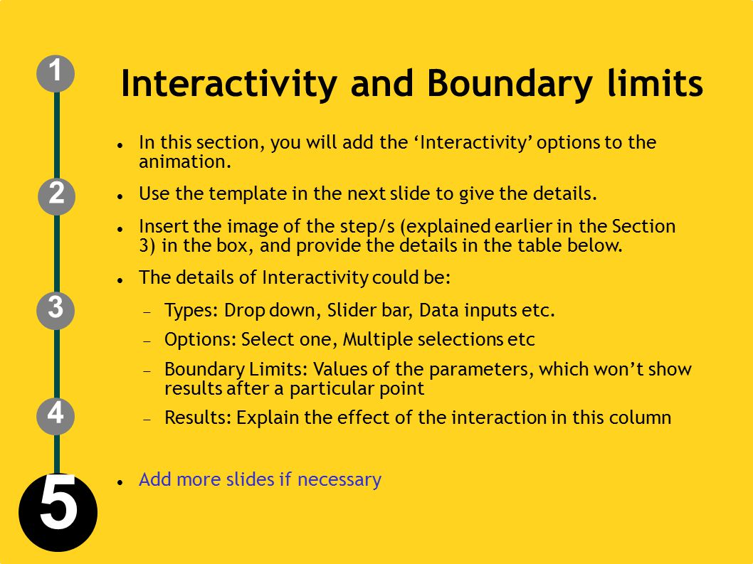 Interactivity and Boundary limits In this section, you will add the 'Interactivity' options to the animation.