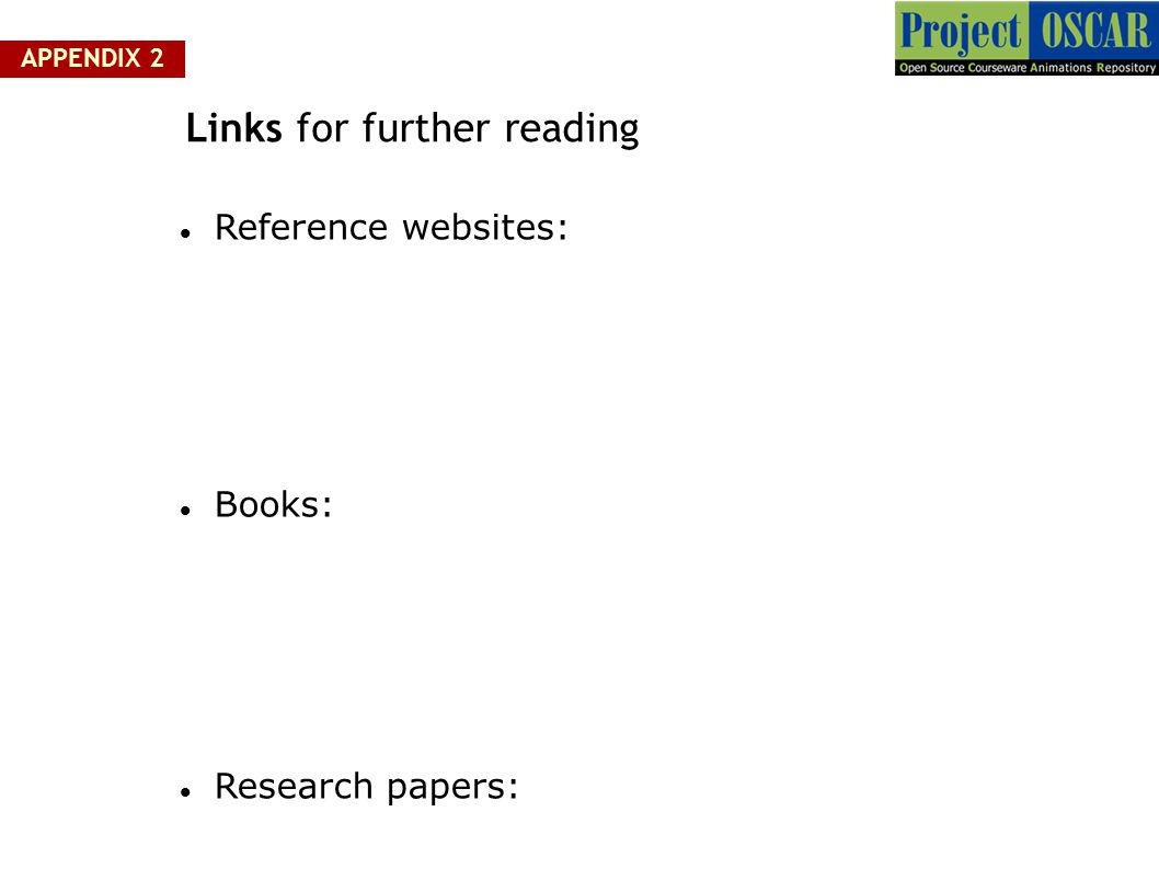 Links for further reading Reference websites: Books: Research papers: APPENDIX 2