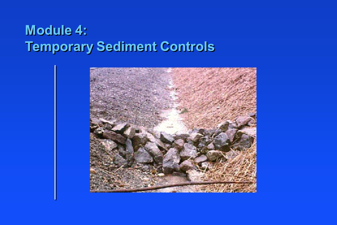Sediment Trap (SC3) Additional Considerations n Use where failure will not cause loss of life or property n Capacity and Dimensions  Settling zone: 130 m 3 /ha of drainage area  storage zone: 65 m 3 /ha of drainage area  Length to width >3:1