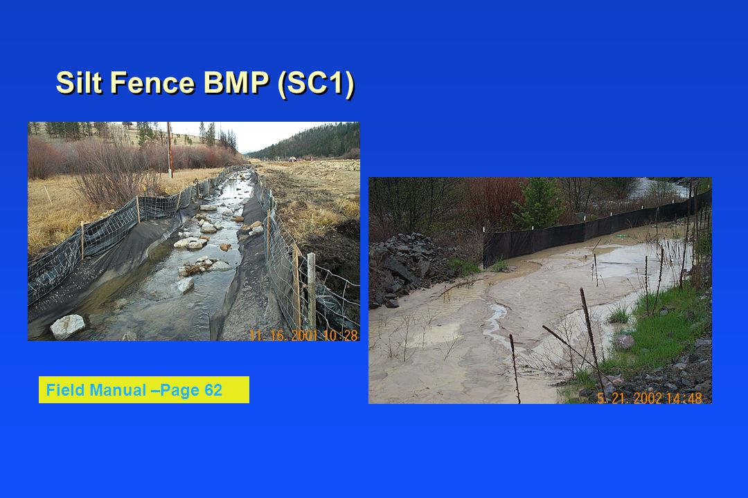 Silt Fence BMP (SC1) Use n Toe of bare slopes n Down slope of exposed soil stockpiles along critical areas such as streams
