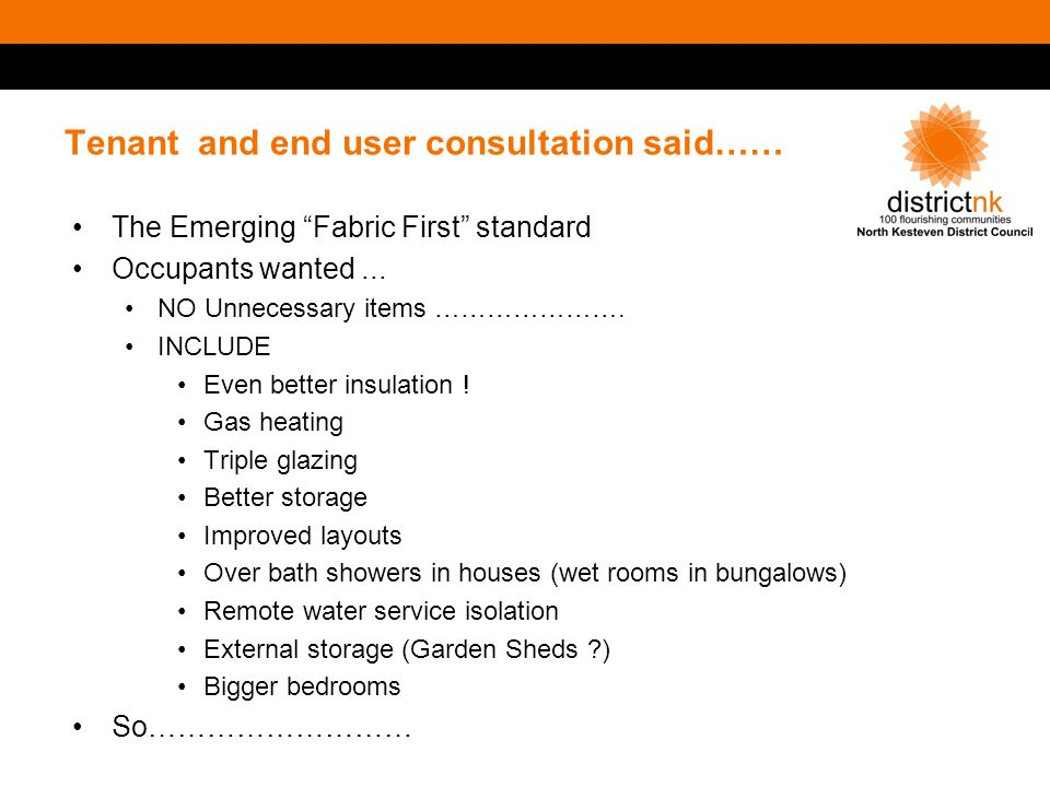 Tenant and end user consultation said…… The Emerging Fabric First standard Occupants wanted...