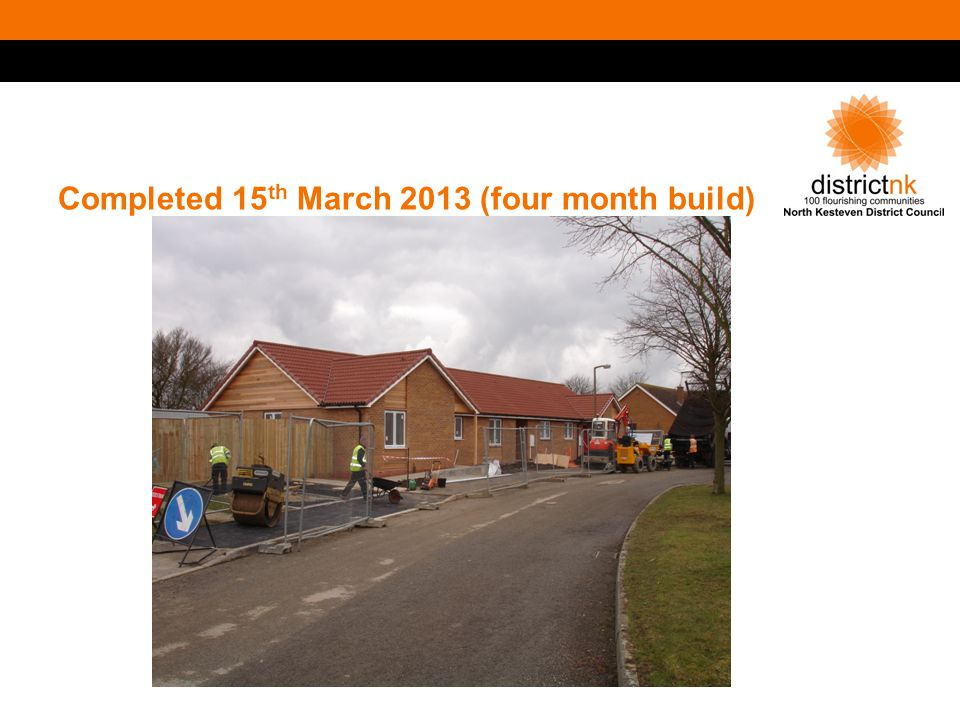 Completed 15 th March 2013 (four month build)