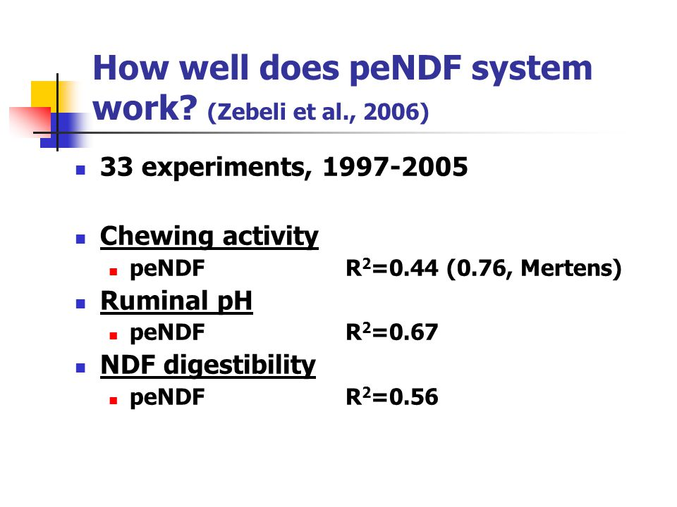 NDFd 24 versus fragility for grass hays: effect on chewing response 31% NDFD 46% Fragility 0.13 pef 55% NDFD 81% Fragility 0.15 pef (Cotanch et al., 2008) 30-60 min/d TCT