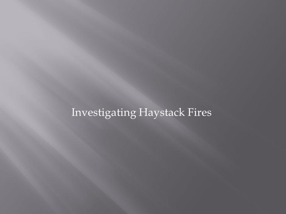 Investigating Haystack Fires